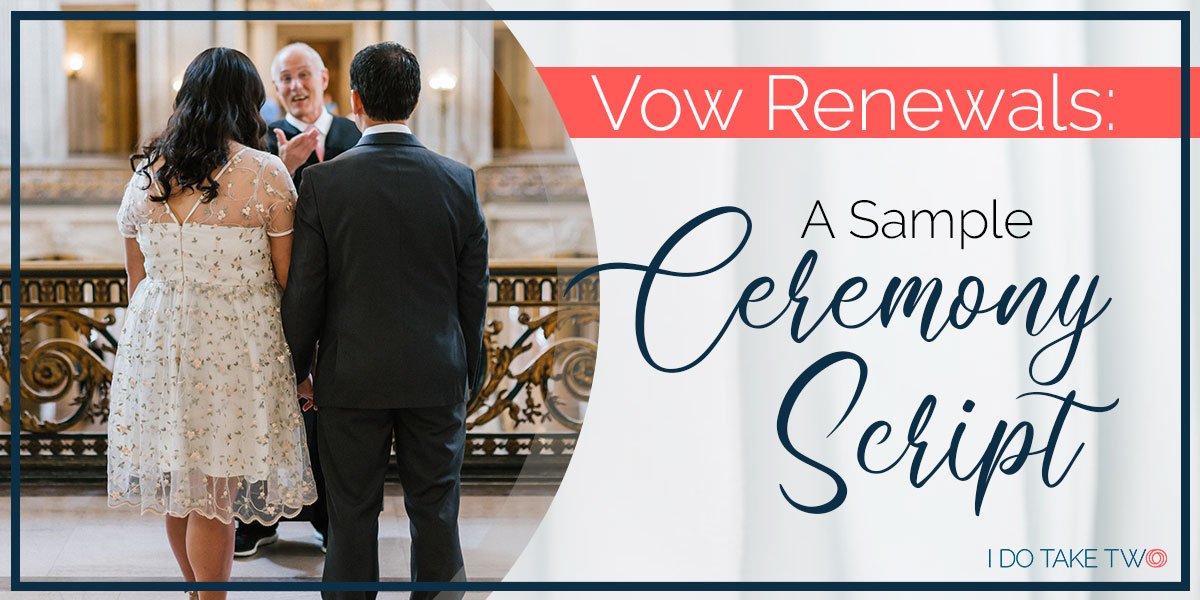 Vow Renewals A Sample Ceremony Script