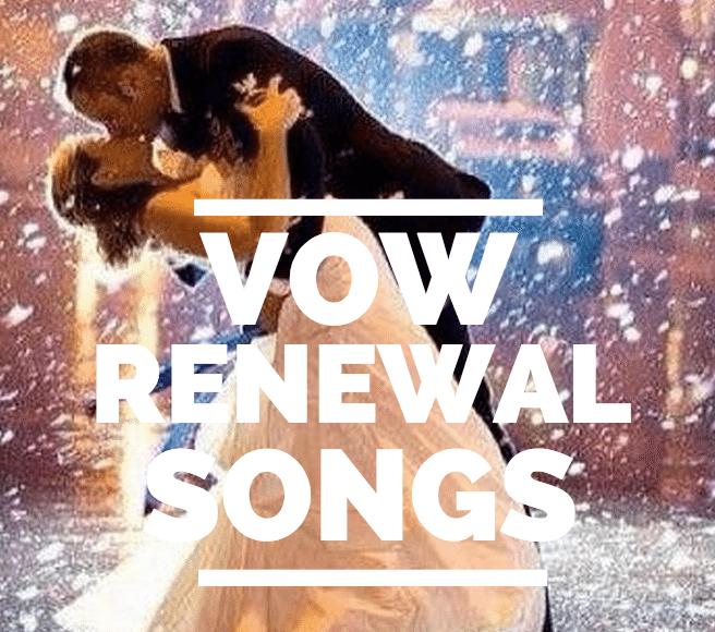 top vow renewal songs