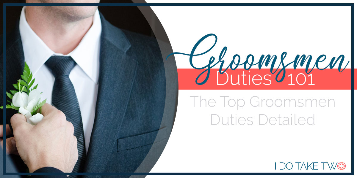Groomsmen Duties 101