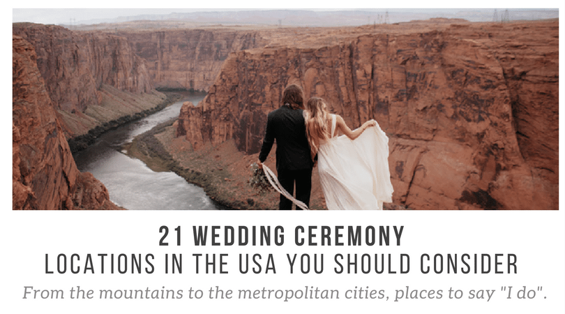 21 wedding ceremony locations in the usa you should consider for Wedding destinations in usa