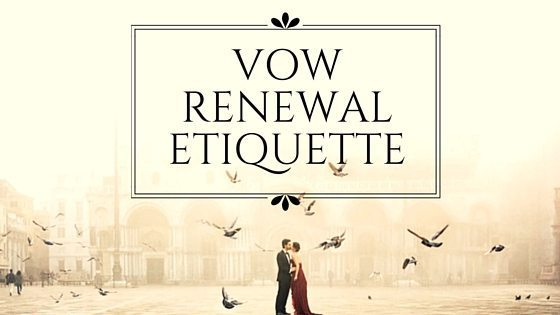 Vow Renewal Etiquette For Years Down The Marriage Line