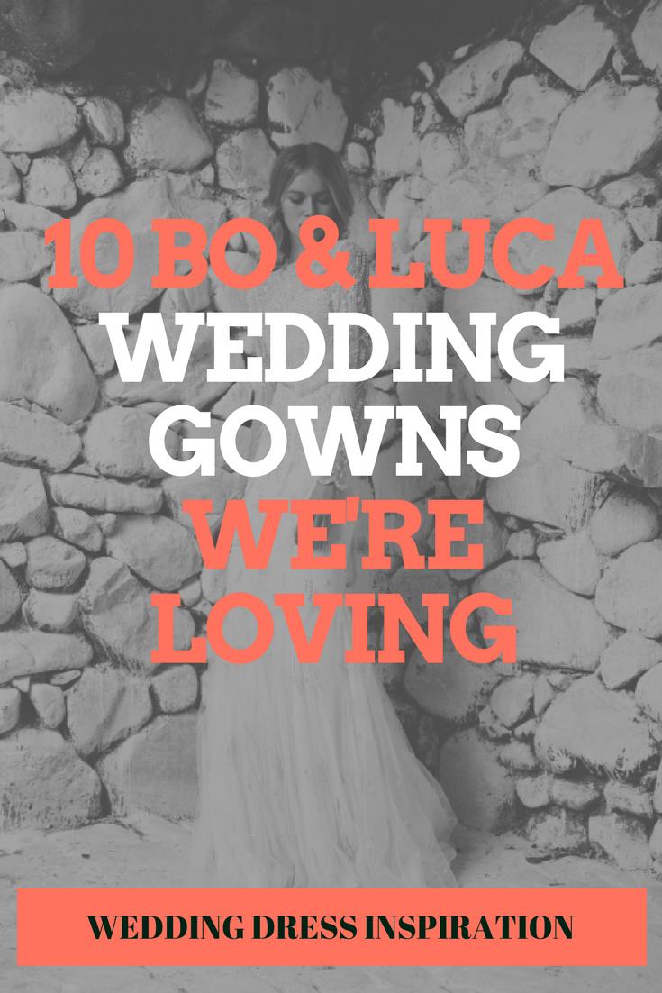 10 Bo & Luca Wedding Gowns We're Loving