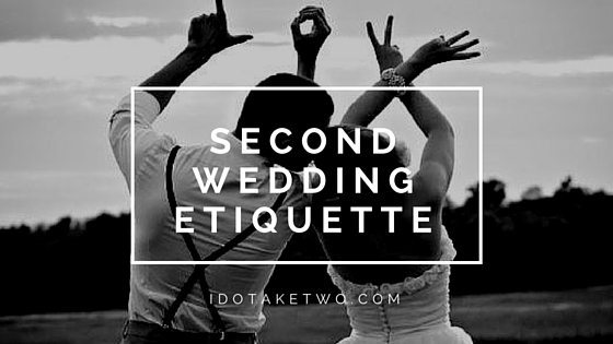Second Wedding Etiquette Advice and Help